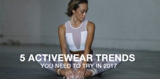 WE Fitness 5 ACTIVEWEAR TRENDS YOU NEED TO TRY IN 2017